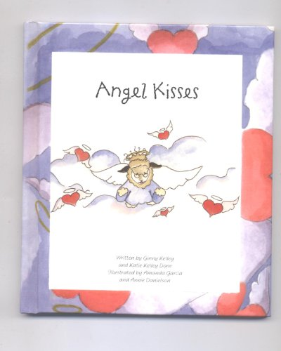 9780964043527: Angel Kisses
