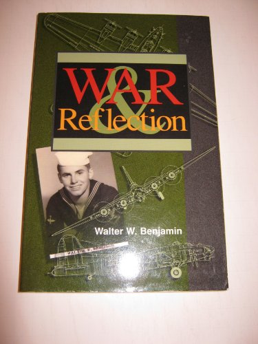 War & Reflection: Benjamin, Walter W.