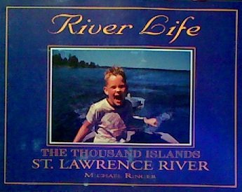 9780964044456: River Life: The Thousand Islands St. Lawrence River