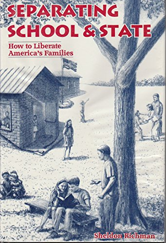 9780964044715: Separating School & State: How to Liberate America's Families