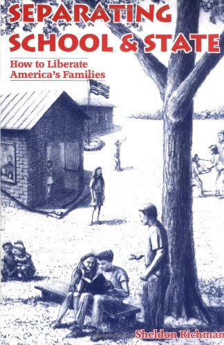 9780964044722: Separating School & State: How to Liberate America's Families
