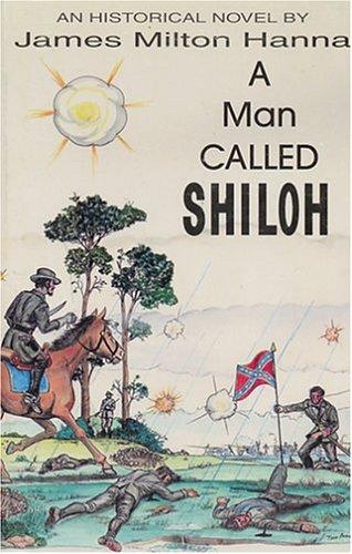 A Man Called Shiloh: James Milton Hanna