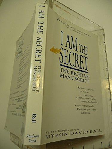 I am the Secret: The Richter Manuscript: Ball, Myron David