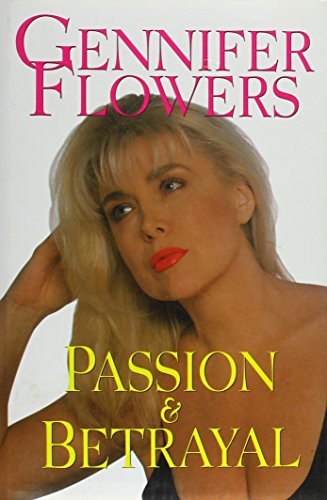 Gennifer Flowers : Passion & Betrayal (Signed!!!)