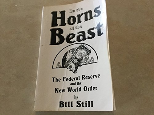 9780964048539: On the Horns of the Beast: The Federal Reserve and the New World Order