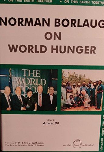 Norman Borlaug on World Hunger: Anwar Dil (ed.)