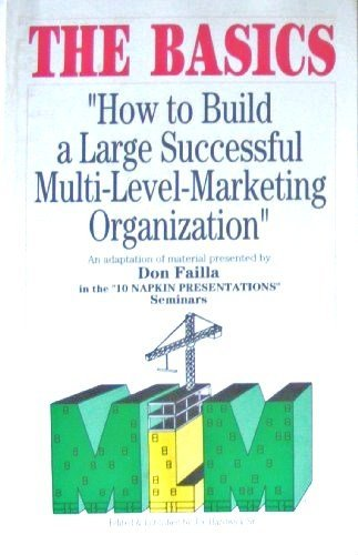 9780964050204: The Basics How to Build a Large Successful Multi-Level Marketing Organization