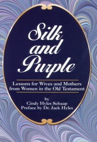 9780964050402: Silk and Purple (Lessons for Wives and Mothers from Women in the Old Testament)