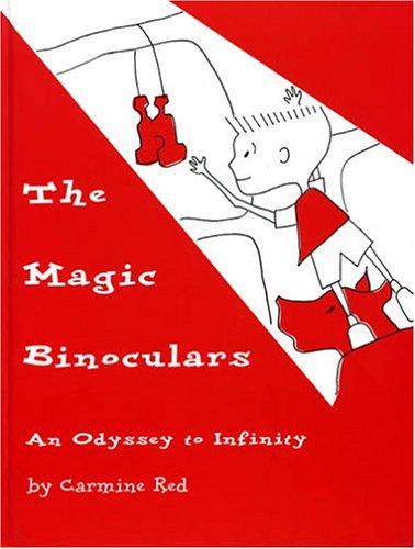 The Magic Binoculars: An Odyssey to Infinity: Red, Carmine