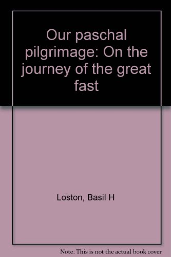9780964051270: Our paschal pilgrimage: On the journey of the great fast
