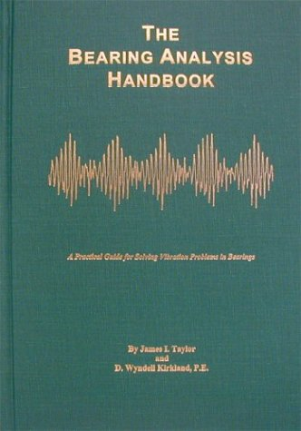 9780964051737: The Bearing Analysis Handbook: A Practical Guide for Solving Vibration Problems in Bearings