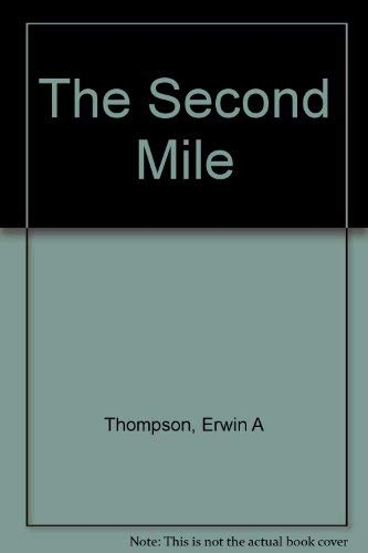 The Second Mile: Thompson, Erwin A.
