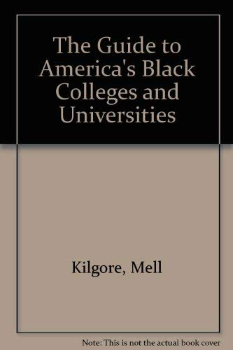 The Guide to America's Black Colleges and Universities: Mell Kilgore