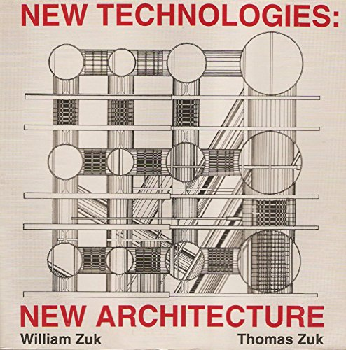 New Technologies: New Architecture: Zuk, William