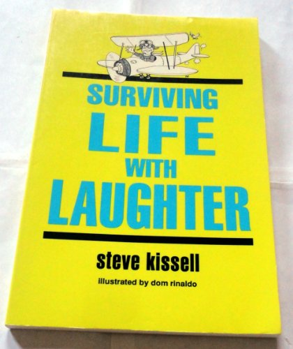 Surviving Life with Laughter: Steve Kissell