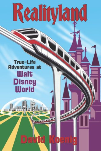 9780964060524: Realityland: True-Life Adventures at Walt Disney World