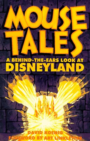 9780964060562: Mouse Tales: A Behind-The-Ears Look at Disneyland