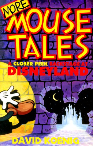 9780964060579: More Mouse Tales: A Closer Peek Backstage at Disneyland