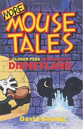 9780964060586: More Mouse Tales: A Closer Peek Backstage at Disneyland