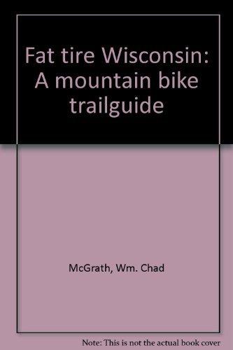 9780964061316: Fat tire Wisconsin: A mountain bike trailguide