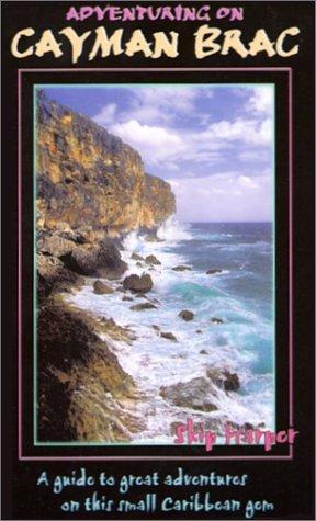 Adventuring on Cayman Brac: Skip Harper