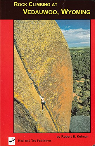 9780964064546: Rock Climbing at Vedauwoo, Wyoming: Climbs of the Eastern Medicine Bow National Forest