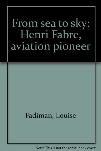 9780964065307: From sea to sky: Henri Fabre, aviation pioneer