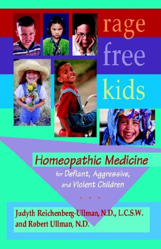 9780964065444: Rage-Free Kids: Homeopathic Medicine for Defiant, Aggressive and Violent Children
