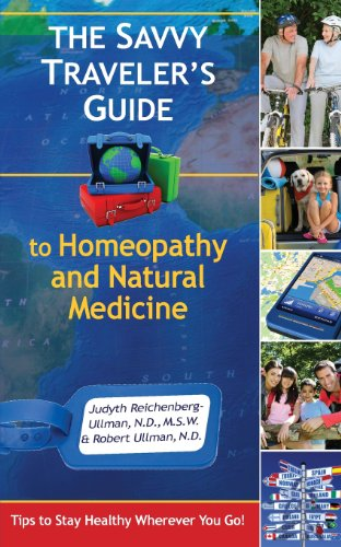 The Savvy Traveler's Guide to Homeopathy and Natural Medicine: Judyth Reichenberg-Ullman