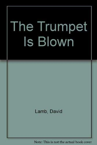 The Trumpet Is Blown: Lamb, David