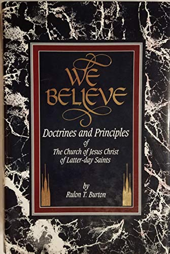 9780964069602: We Believe: Doctrines and Principles of the Church of Jesus Christ of Latter Day Saints