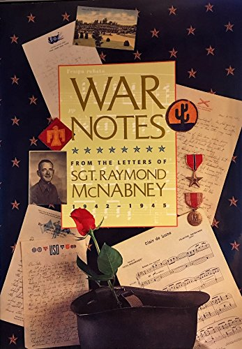 9780964070608: War Notes: From the Letters of Sergeant Raymond McNabney, 1942-1945