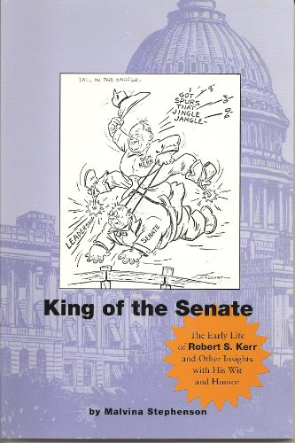 9780964070646: King of the Senate: The early life of Robert S. Kerr and other insights with his wit and humor