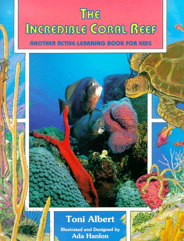 The Incredible Coral Reef: Albert, Toni, Hanlon, Ada, ill.,