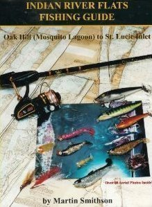 9780964077911: Indian River Flats Fishing Guide: Oak Hill (Mosquito Lagoon) to St. Lucie Inlet