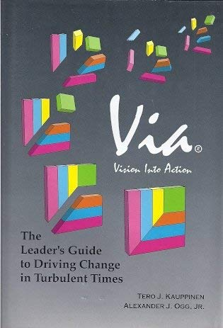 Vision Into Action : The Leader's Guide to Driving Change in Turbulent Times