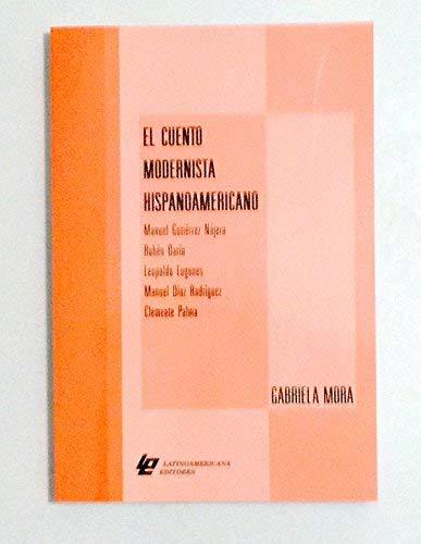 9780964079540: El cuento modernista hispanoamericano: Manuel Gutiérrez Nájera, Rubén Darío, Leopoldo Lugones, Manuel Díaz Rodríguez, Clemente Palma