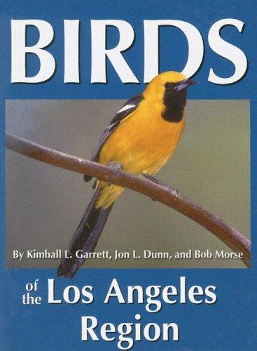 Birds of the Los Angeles Region (Regional: Kimball L. Garrett;