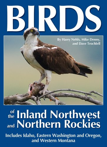 9780964081062: Birds of the Inland Northwest and Northern Rockies