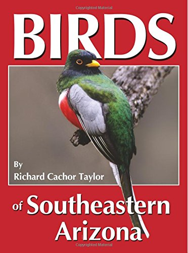 9780964081079: Birds of Southeastern Arizona