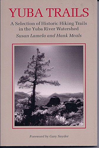 9780964081710: Yuba Trails: A Selection of Historic Hiking Trails in the Yuba River Watershed