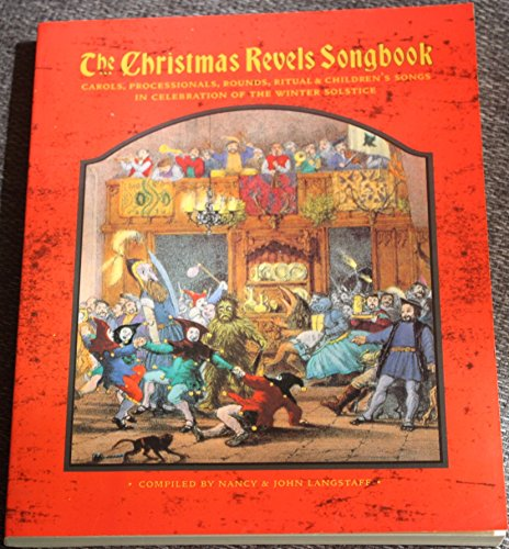 9780964083615: The Christmas Revels Songbook in Celebration of the Winter Solstice: Carols, Processions, Rounds, Rituals & Children's Songs