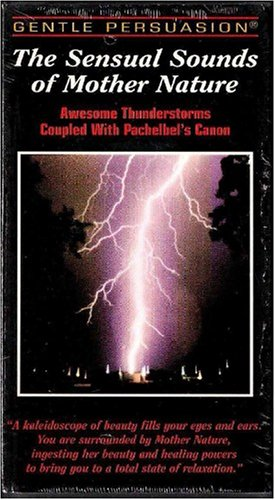 9780964084346: The Sensual Sounds Of Mother Nature: Awesome Thunderstorms Coupled with Pachelbel's Canon
