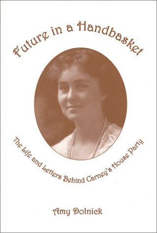 9780964084612: Future in Handbasket: The Life and Letters Behind Carney's House Party