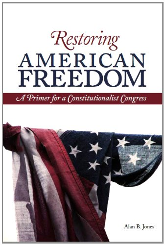 9780964084841: Restoring American Freedom: A Primer for a Constitutionalist Congress