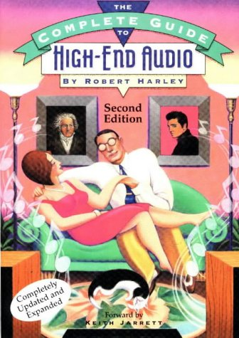 9780964084940: The Complete Guide to High-end Audio