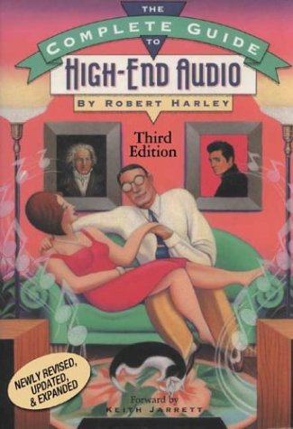 9780964084964: The Complete Guide to High-End Audio