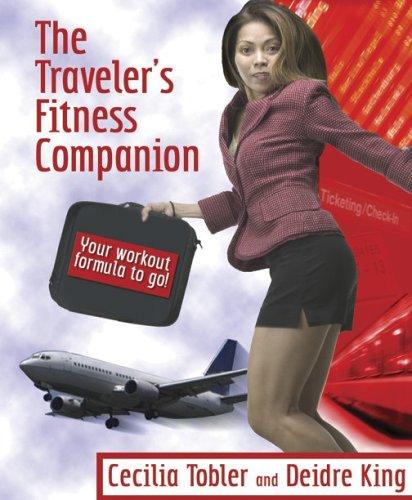 9780964088535: The Traveler's Fitness Companion