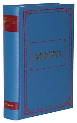 Wright Howes: The Final Edition (of USiana): Hartley, William E., III [Editor]