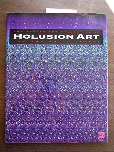 9780964092303: Holusion Art: The Authorized Collection of How and Why It Works